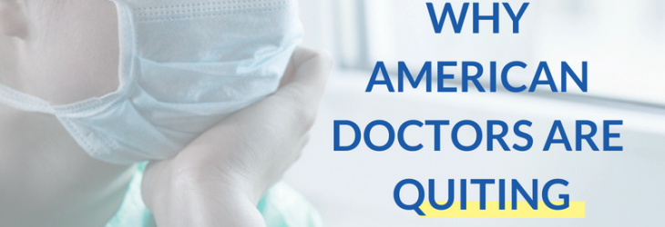 Why American Doctors Are Quitting
