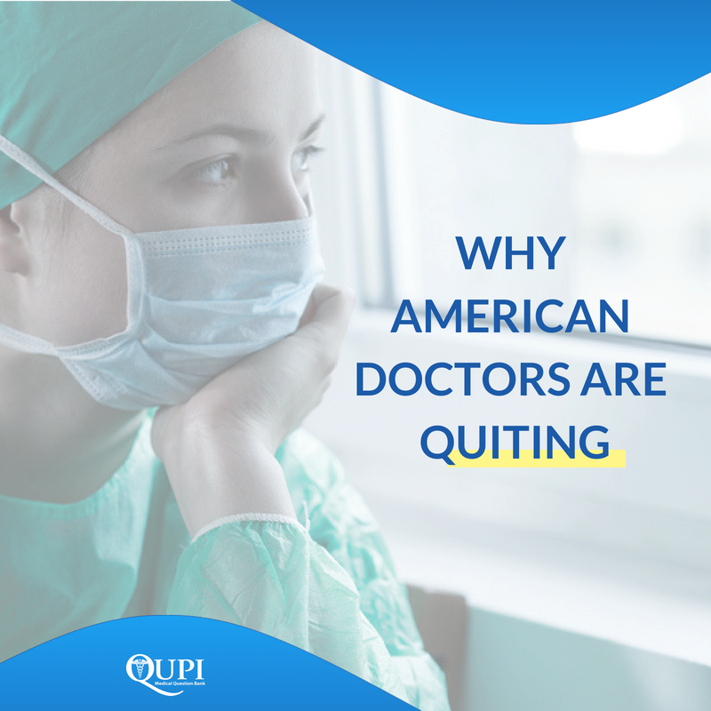 WHY AMERICAN DOCTORS ARE QUITING